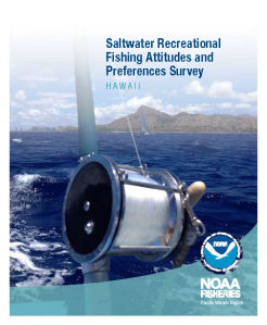 The PIFSC and Impact Assessment, Inc. will implement the Hawaii version of the saltwater noncommercial fishing attitudes and preferences survey in 2015